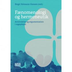 Fænomenologi og hermeneutik: Anvendelse og argumentation i sygeplejen