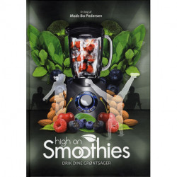 High on Smoothies: Drik dine grøntsager