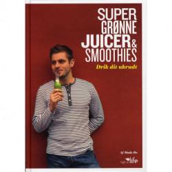 Super Grønne Juicer & Smoothies: Drik dit ukrudt