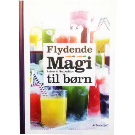 Flydende Magi: Juicer & Smoothies til børn