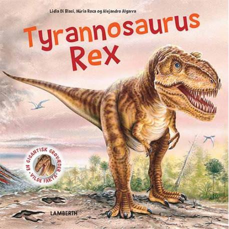 Tyrannosaurus Rex: En gigantisk grovæder