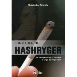 Forælder til hashryger: En selvhjælpsbog til forældre til unge der ryger hash