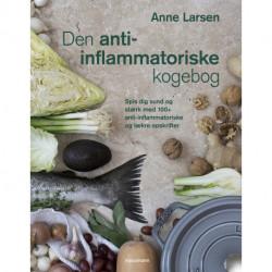 Den anti-inflammatoriske kogebog: Spis dig sund og stærk med 100+ anti-inflammatoriske og lækre opskrifter