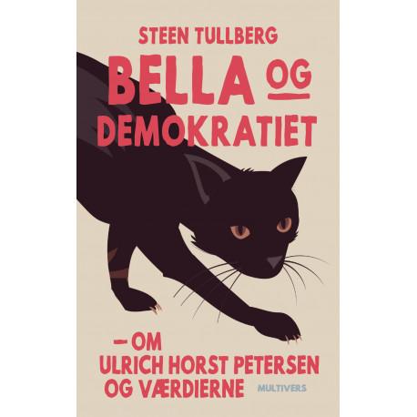 Bella og demokratiet: Om Ulrich Horst Petersen og værdierne