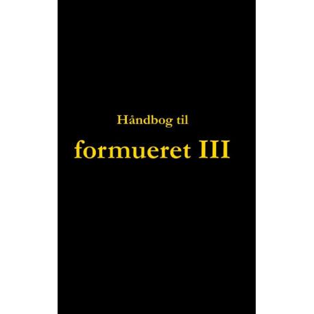 Håndbog til formueret III