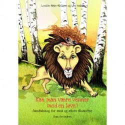 Kan man være venner med en løve ?: Samtalebog for små og store filosoffer