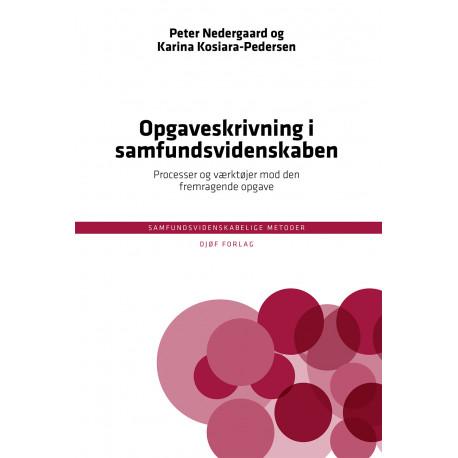 Opgaveskrivning i samfundsvidenskaben: Processer og værktøjer mod den fremragende opgave