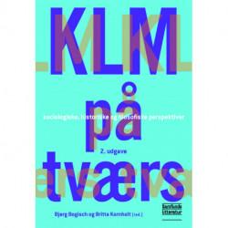 KLM på tværs: sociologiske, historiske og filosofiske perspektiver