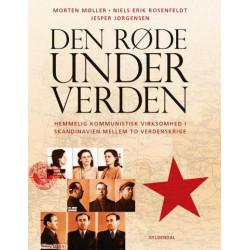 Den røde underverden: Hemmelig kommunistisk virksomhed i Skandinavien mellem to verdenskrige