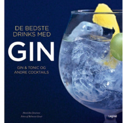 De bedste drinks med GIN: Gin & tonic og andre drinks