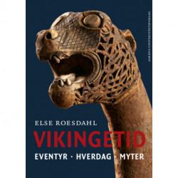 Vikingetid: Eventyr. Hverdag. Myter