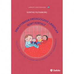 Den styrkede pædagogiske læreplan kort fortalt: en guide til forældre og andre med interesse for det gode børneliv