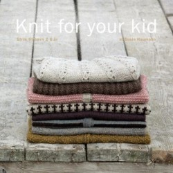 Knit for your kid: strik til børn 2-6 år
