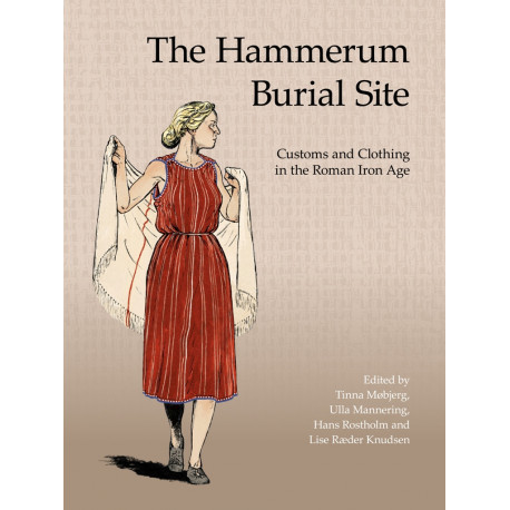 The Hammerum Burial Site: Customs and Clothing in the Roman Iron Age