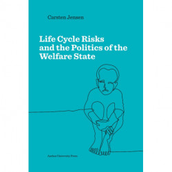 Life Cycle Risks and the Politics of the Welfare state