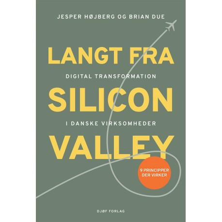 Langt fra Silicon Valley: Digital transformation i danske virksomheder