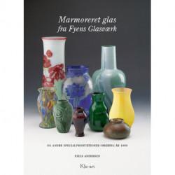 Marmoreret glas fra Fyens Glasværk: og andre specialproduktioner omkring år 1900