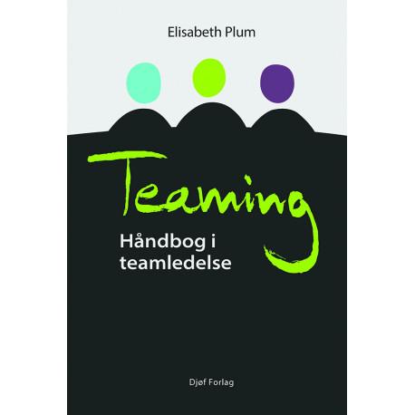 Teaming: Håndbog i teamledelse