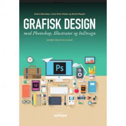 Grafisk design med Photoshop, Illustrator og InDesign: Adobe Creative Cloud CC