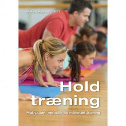 Holdtræning: Motivation, metodik og målrettet træning