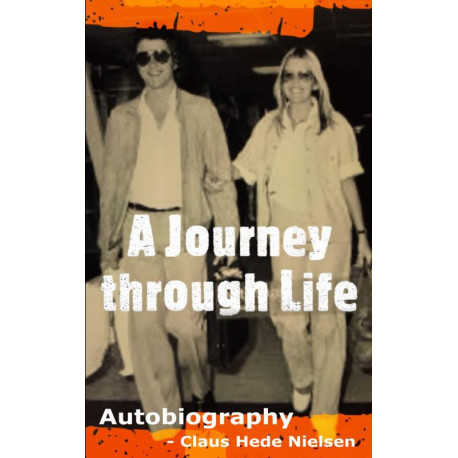A Journey Through Life: Autobiography - Claus Hede Nielsen