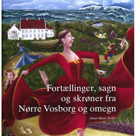 Fortællinger, sagn og skrøner fra Nørre Vosborg og omegn