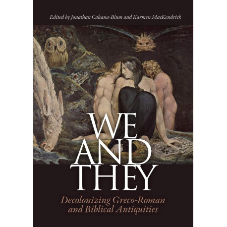 We and They: Decolonizing Greco-Roman and Biblical Antiquities