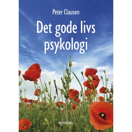 Det gode livs psykologi: Hvad er et godt liv?