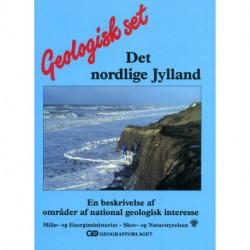 Geologisk set - Det nordlige Jylland: en beskrivelse af områder af national geologisk interesse