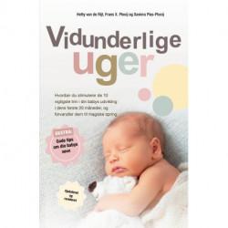 Vidunderlige Uger: Hvordan du stimulerer de 10 vigtigste trin i din babys udvikling, og forvandler dem til magiske spring fremad