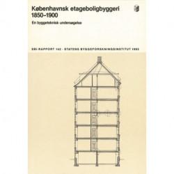 Københavnsk etageboligbyggeri 1850-1900: En byggeteknisk undersøgelse