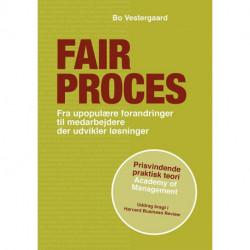 Fair proces: Fra upopulære forandringer til medarbejdere, der udvikler løsninger