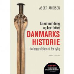 En ualmindelig og kortfattet danmarkshistorie, hb: Fra begyndelsen til for nylig
