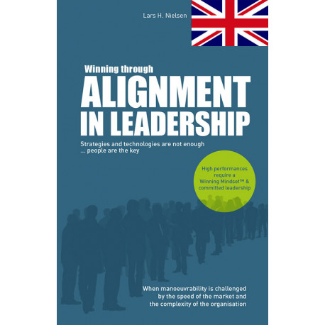 Winning through Alignment in Leadership: Strategies and technologies are not enough ... people are the key