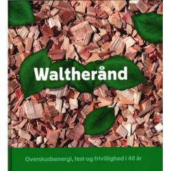Waltherånd: Overskud, fest og frivillighed i 40 år
