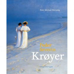 Peder Severin Krøyer: En billedrig biografi om den mest forkætrede og mest elskede danske maler