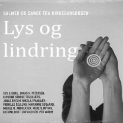 Lys og lindring: salmer og sange fra Kirkesangbogen CD