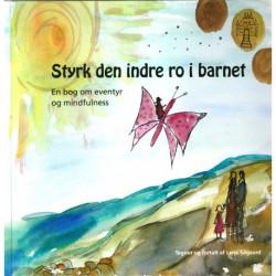 Styrk den indre ro i barnet: en bog om eventyr og mindfulness