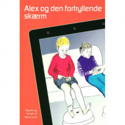 Alex og den fortryllende skærm: en historie om digitale medier og børn