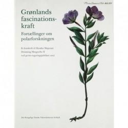 Grønlands fascinationskraft: fortællinger om polarforskningen - et festskrift til Hendes Majestæt Dronning Margrethe II ved 40-års-regeringsjubilæet