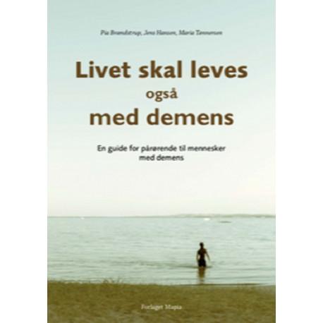 Livet skal leves – også med demens: en guide for pårørende til mennesker med demens