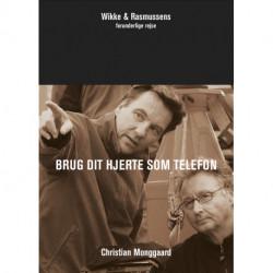 Brug dit hjerte som telefon: Wikke & Rasmussens forunderlige rejse
