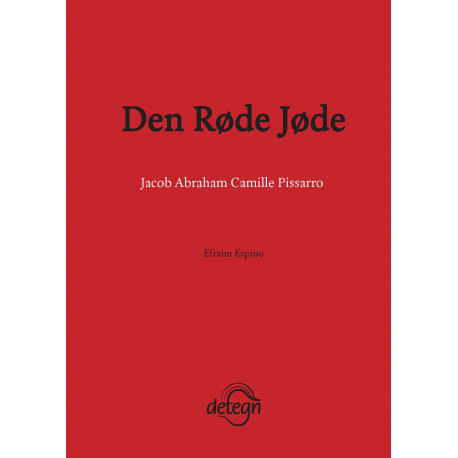Den Røde Jøde: Jacob Abraham Camille Pissarro