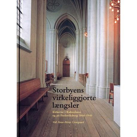 Storbyens virkeliggjorte længsler: kirkerne i København og på Frederiksberg 1860-1940