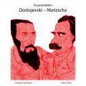 To portrætter: Dostojevski: Nietzsche