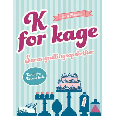 K for kage: Saras ynglingsopskrifter
