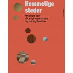Hemmelige steder: Arkitektens guide til særlige bygningsværker i og omkring København