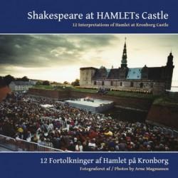 Shakespeare at Hamlets Castle: 12 interpretations of Hamlet at Kronborg Castle - 12 fortolkninger af Hamlet på Kronborg
