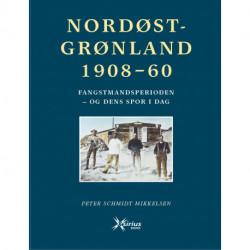 Nordøstgrønland 1908-60: Fangstmandsperioden - og dens spor i dag