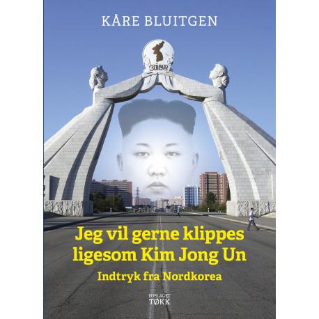 Jeg vil gerne klippes ligesom Kim Jong Un: Indtryk fra Nordkorea